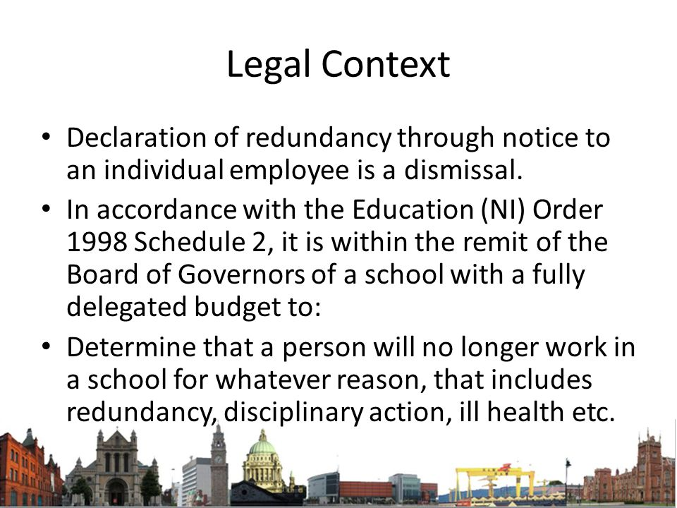 Legal Context Declaration of redundancy through notice to an individual employee is a dismissal.