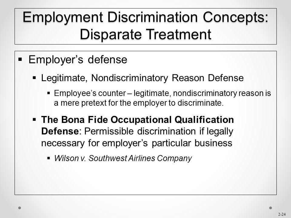 2-24  Employer's defense  Legitimate, Nondiscriminatory Reason Defense  Employee's counter – legitimate, nondiscriminatory reason is a mere pretext