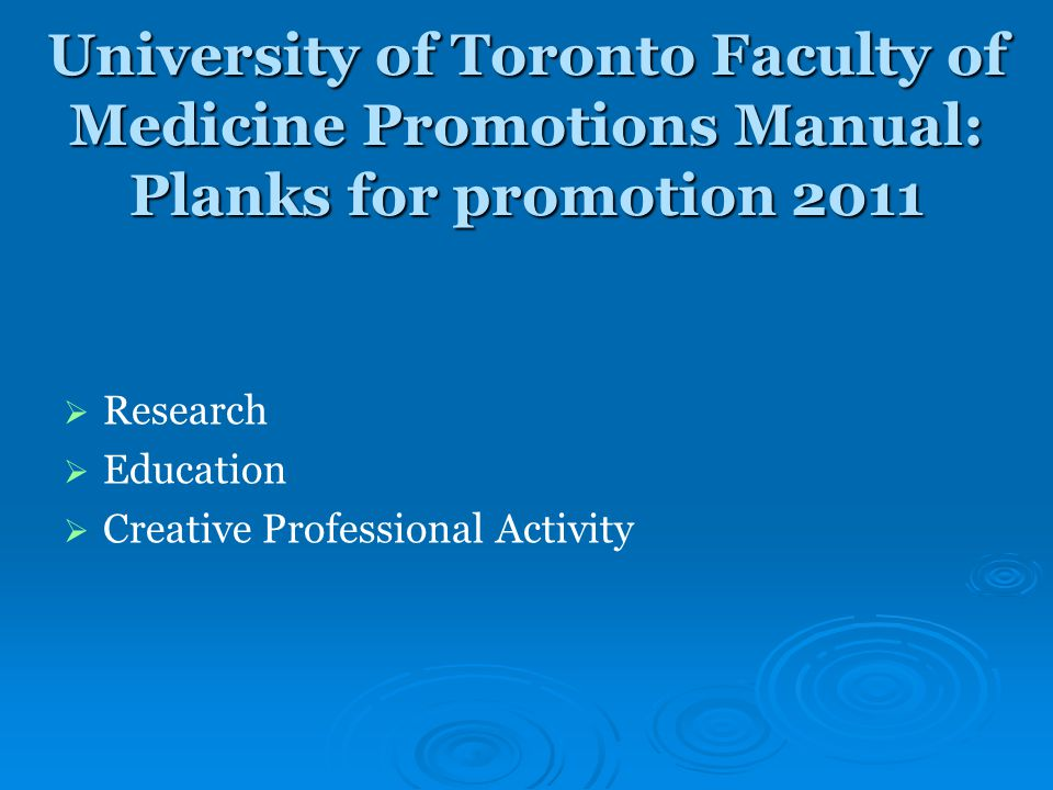 University of Toronto Faculty of Medicine Promotions Manual: Planks for promotion 2011   Research   Education   Creative Professional Activity