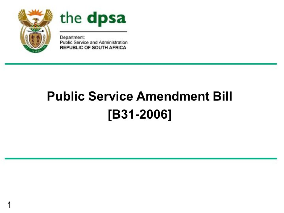 2 OBJECTIVES OF AMENDMENT BILL (1)  Main purpose to strengthen organisational & human resource matters in public service  Legislation for a single public service dealing with 3 spheres of government underway – envisaged to be introduced in Parliament in 2008  Likely date of commencement of Single Public Service Act is 2009  Considered necessary to strengthen the Public Service Act urgently in some areas