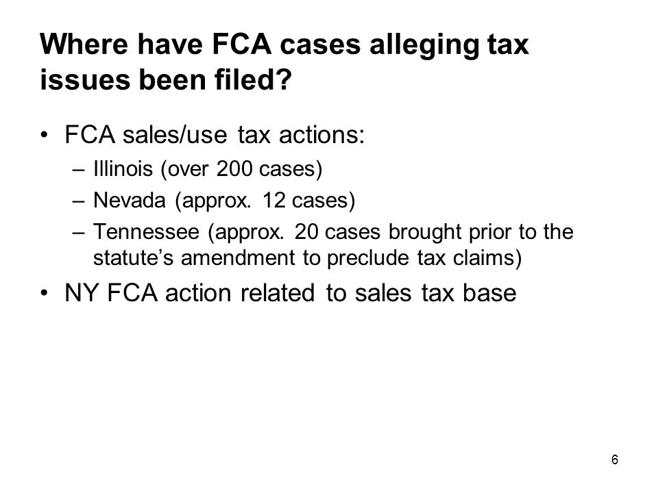 6 Where have FCA cases alleging tax issues been filed.