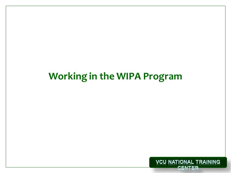 Working in the WIPA Program