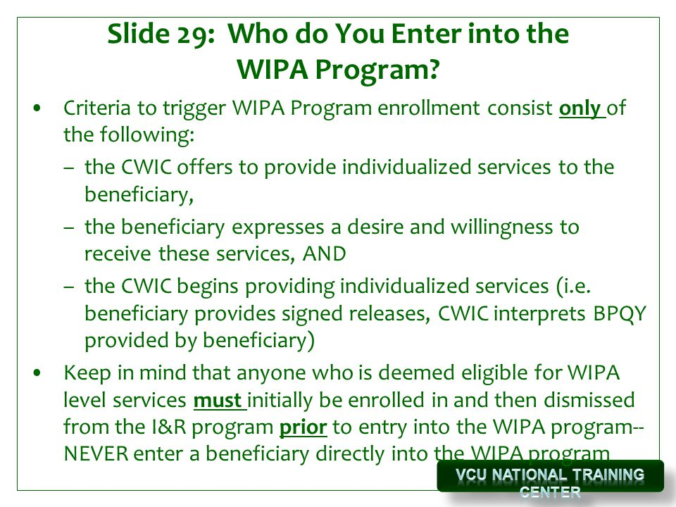 Slide 29: Who do You Enter into the WIPA Program.