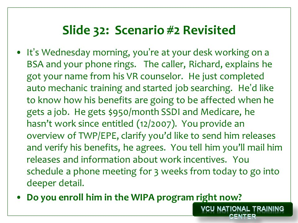 Slide 32: Scenario #2 Revisited It's Wednesday morning, you're at your desk working on a BSA and your phone rings.