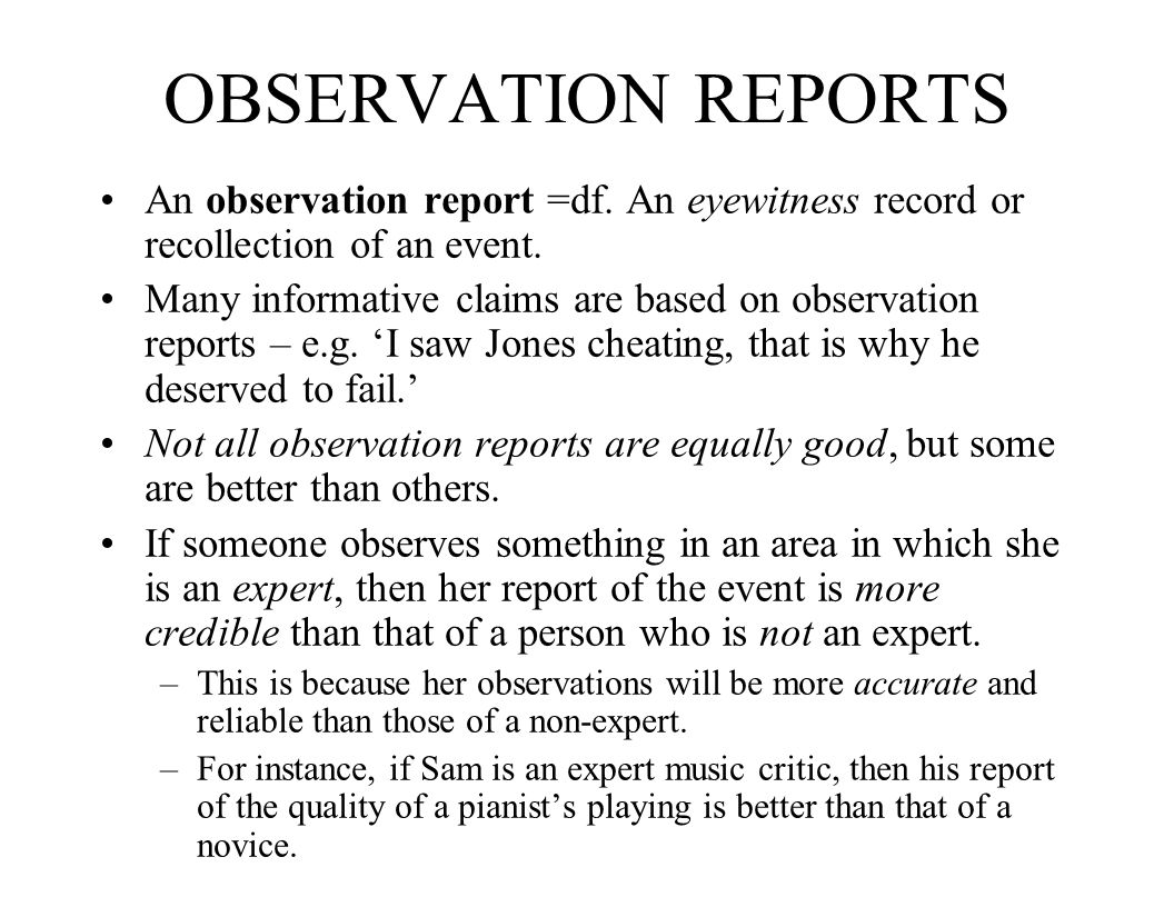 OBSERVATION REPORTS An observation report =df. An eyewitness record or recollection of an event.