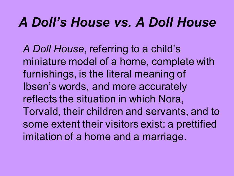 A Doll's House vs.