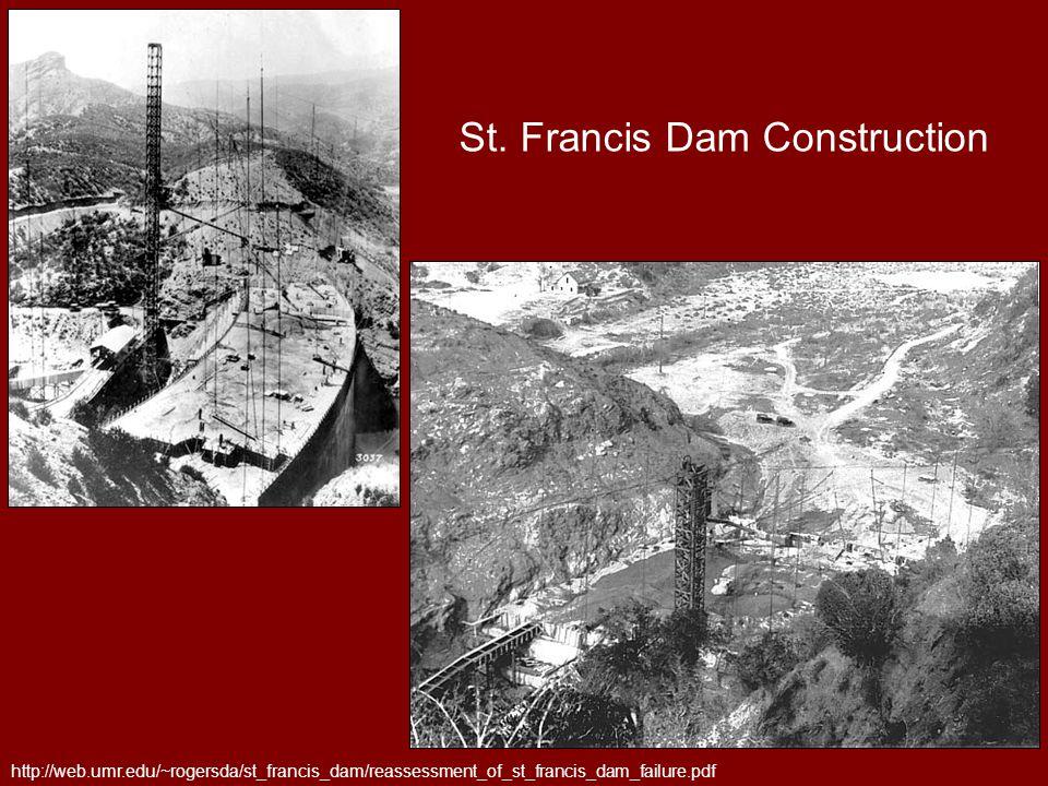 St. Francis Dam Construction http://web.umr.edu/~rogersda/st_francis_dam/reassessment_of_st_francis_dam_failure.pdf