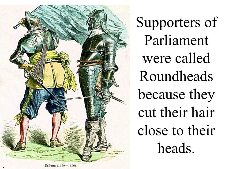 The king's supporters were called Cavaliers.