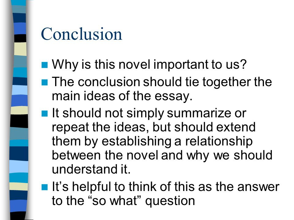 Conclusion Why is this novel important to us.