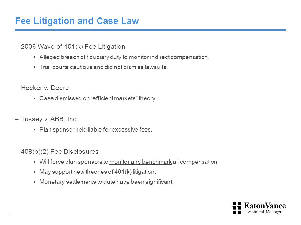 Fee Litigation and Case Law –2006 Wave of 401(k) Fee Litigation Alleged breach of fiduciary duty to monitor indirect compensation.
