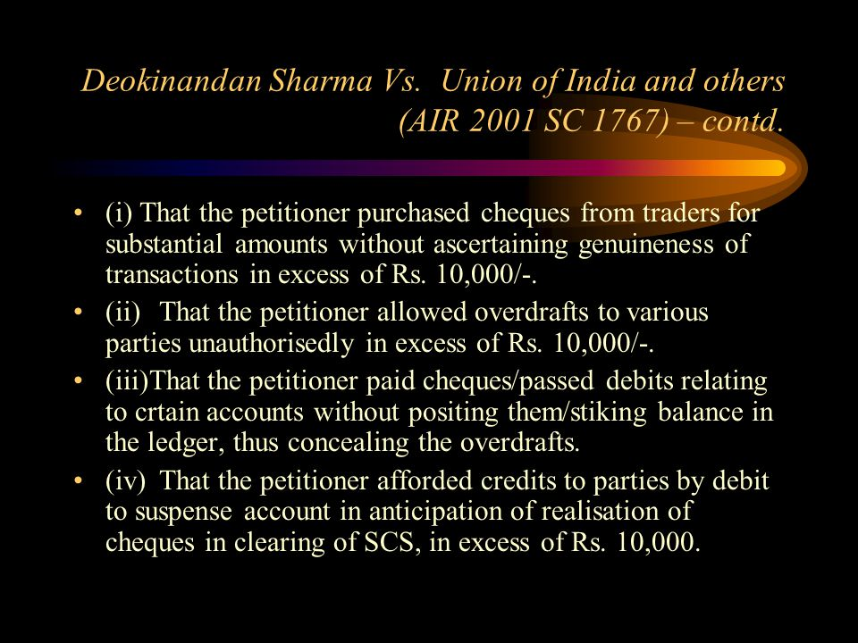 Deokinandan Sharma Vs. Union of India and others (AIR 2001 SC 1767) The short facts are that the appelllant joined the service in the State Bank of In