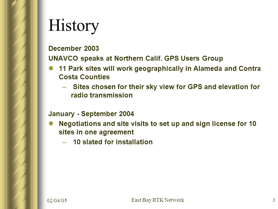 02/04/05 East Bay RTK Network3 History December 2003 UNAVCO speaks at Northern Calif.