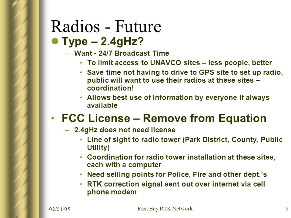 02/04/05 East Bay RTK Network5 Radios - Future Type – 2.4gHz.