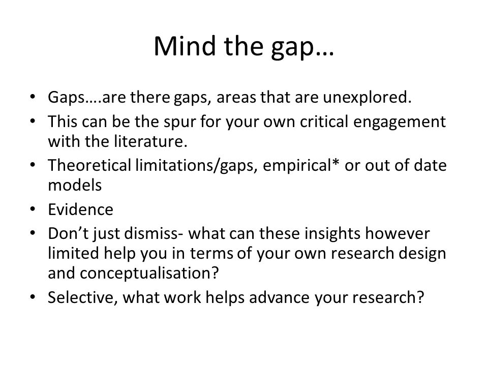 Mind the gap… Gaps….are there gaps, areas that are unexplored.