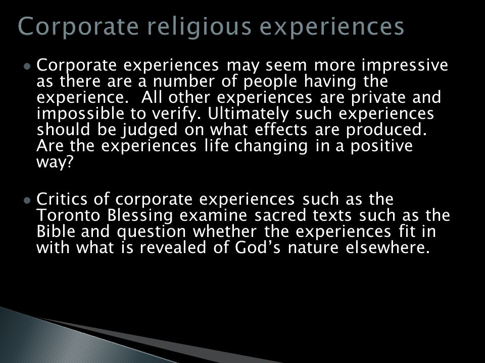 Corporate experiences may seem more impressive as there are a number of people having the experience.