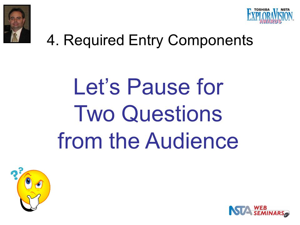4. Required Entry Components Let's Pause for Two Questions from the Audience