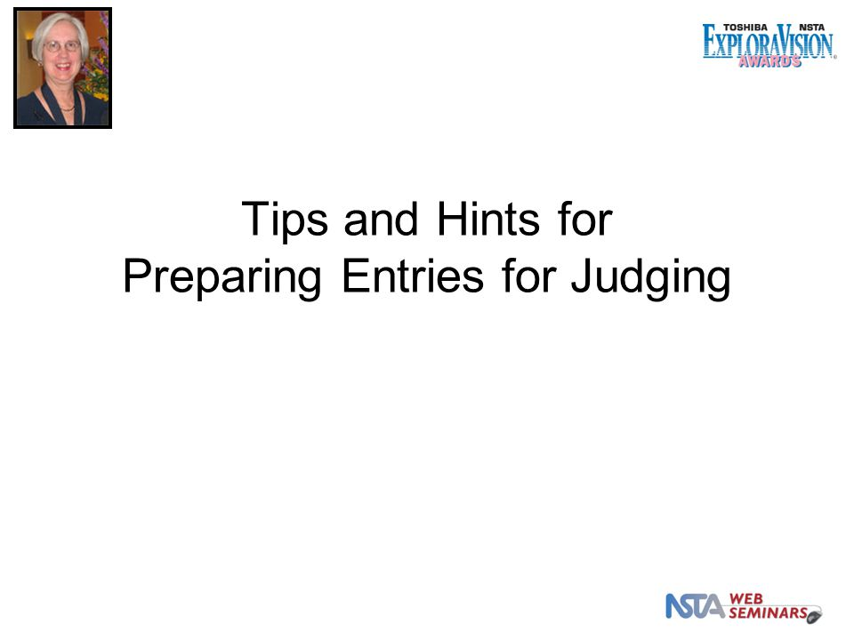 Tips and Hints for Preparing Entries for Judging