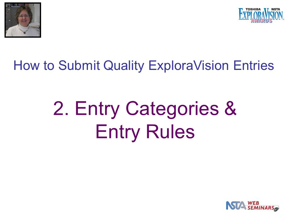 2. Entry Categories & Entry Rules How to Submit Quality ExploraVision Entries