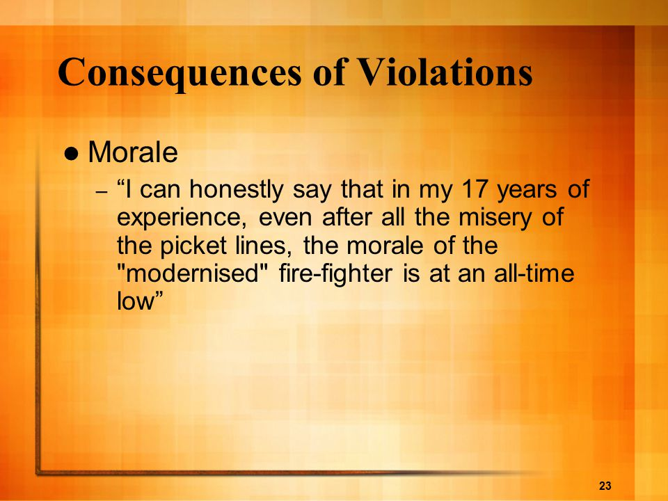 "23 Consequences of Violations Morale – ""I can honestly say that in my 17 years of experience, even after all the misery of the picket lines, the moral"