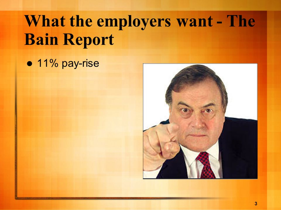3 What the employers want - The Bain Report 11% pay-rise