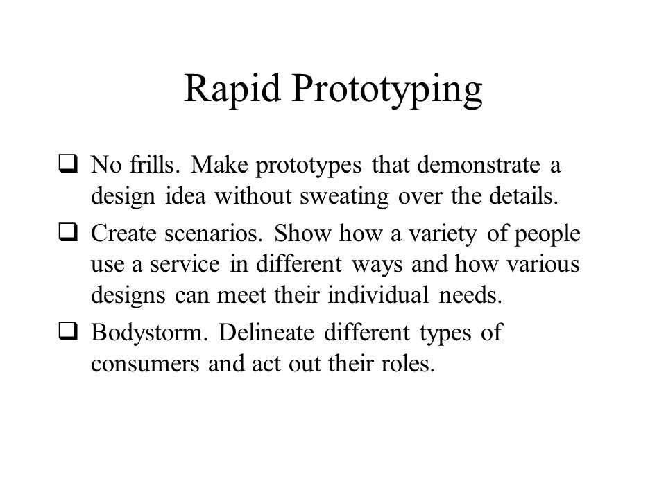Rapid Prototyping  No frills.