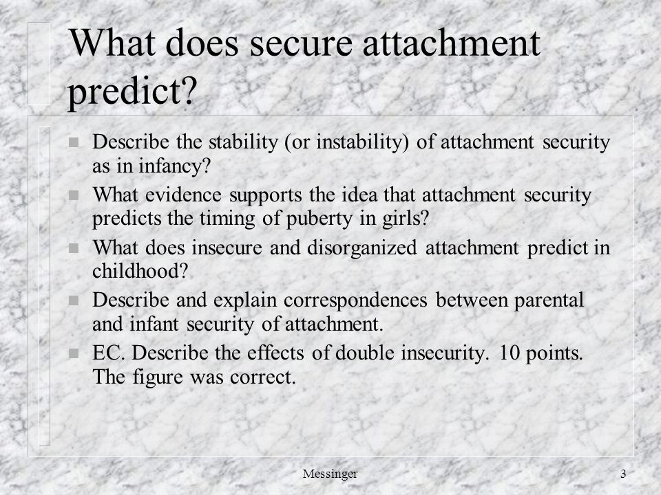 Messinger3 What does secure attachment predict.