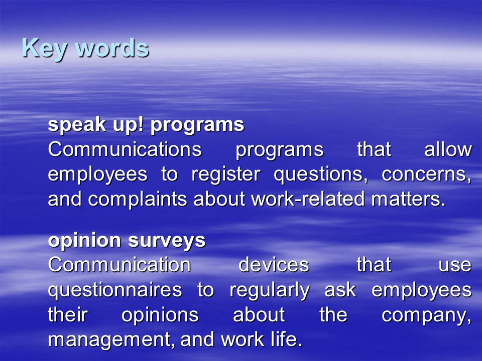 Key words speak up! programs Communications programs that allow employees to register questions, concerns, and complaints about work-related matters.