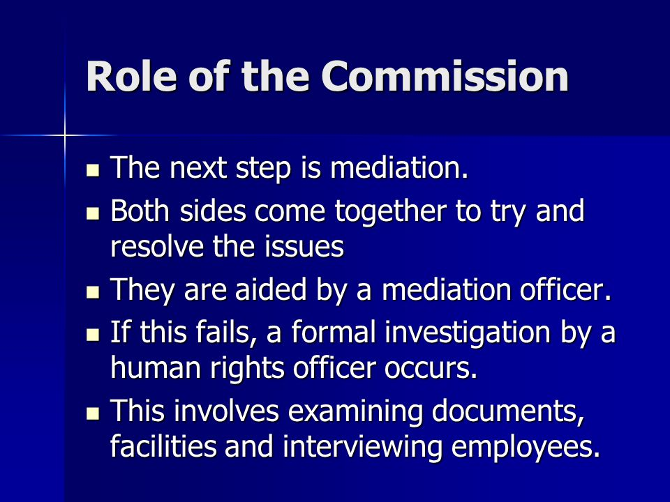 Role of the Commission The next step is mediation.