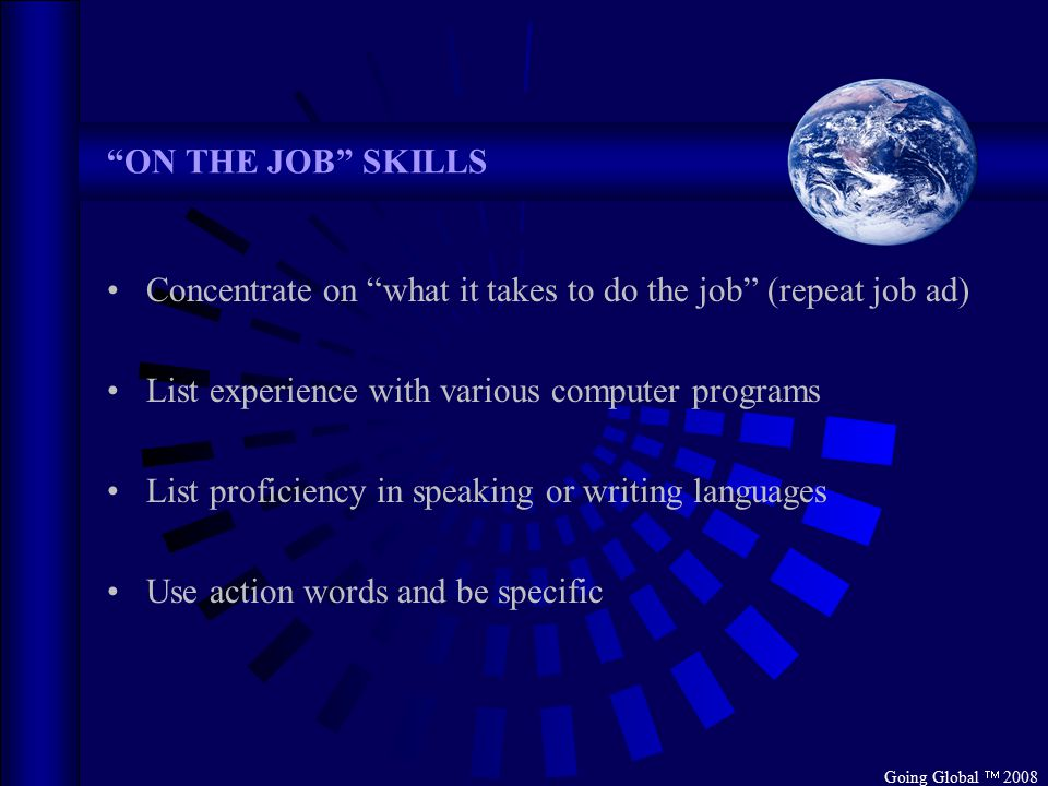 """ON THE JOB"" SKILLS Concentrate on ""what it takes to do the job"" (repeat job ad) List experience with various computer programs List proficiency in sp"