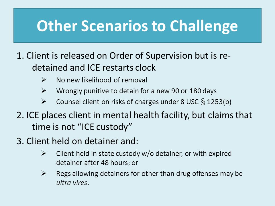 The Government's Turn ReleaseLitigateDeport Happens when ICE has forgotten about client Often occurs just before govt briefing deadline Govt will usually file motion to dismiss with release documents Govt will allege that deportation is likely or client non- cooperative If govt responds to order to show cause, then you file reply + leave to reply If govt moves to dismiss, then you respond in 14 days ICE could allege deportation will occur on X date Do not agree to dismiss petition until deportation has actually occurred ICE should file proof of deportation with motion to dismiss