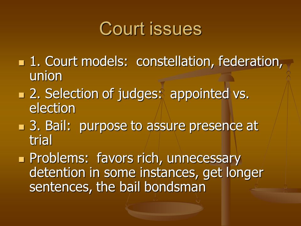 Court issues 1. Court models: constellation, federation, union 1.