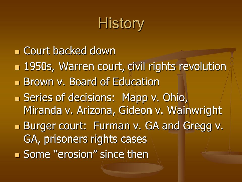 History Court backed down Court backed down 1950s, Warren court, civil rights revolution 1950s, Warren court, civil rights revolution Brown v. Board o
