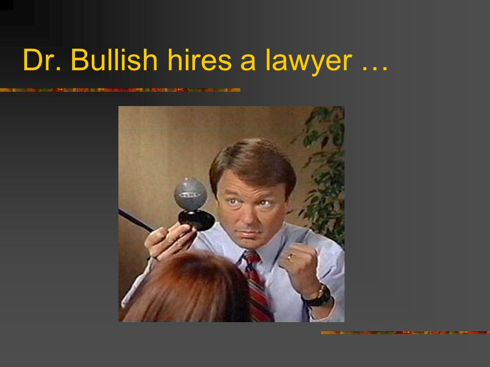 Dr. Bullish hires a lawyer …