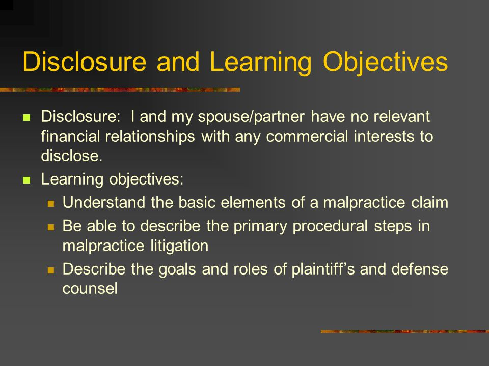 Disclosure and Learning Objectives Disclosure: I and my spouse/partner have no relevant financial relationships with any commercial interests to discl