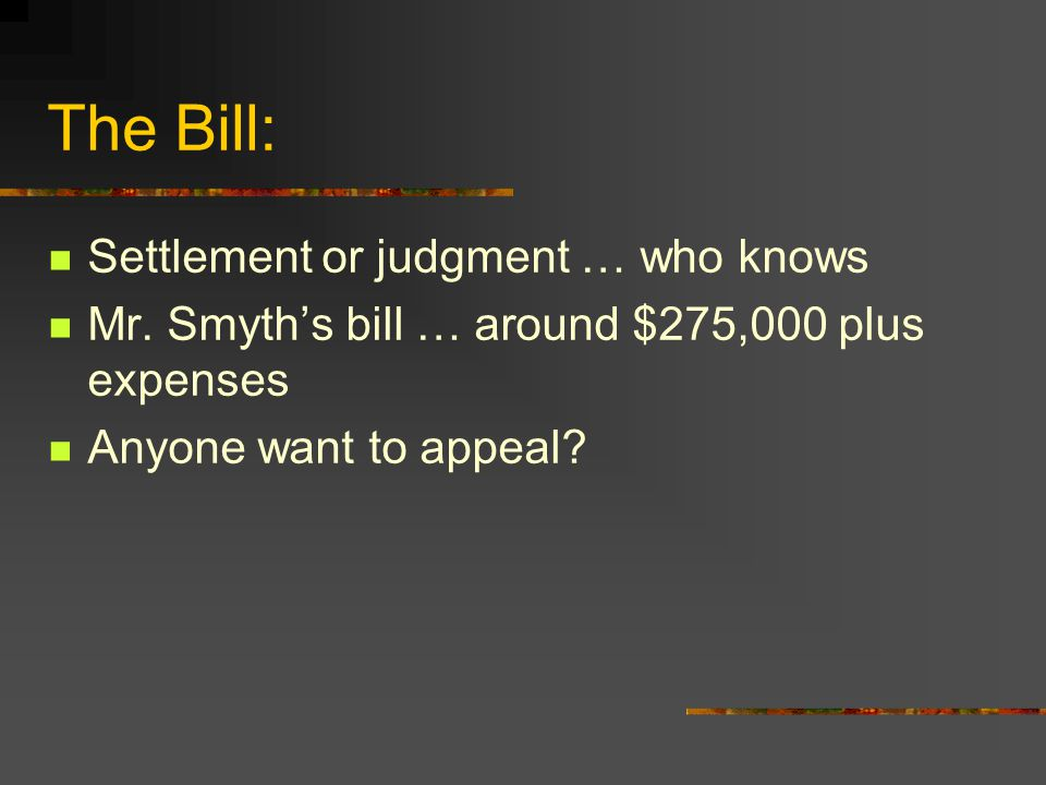 The Bill: Settlement or judgment … who knows Mr.