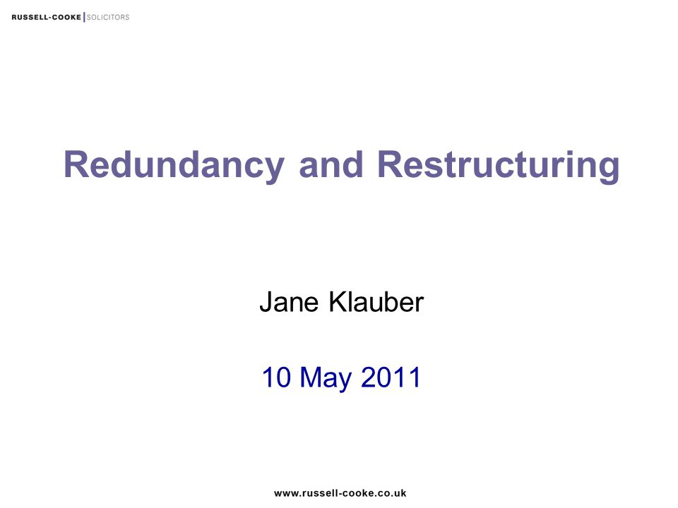Redundancy and Restructuring Jane Klauber 10 May 2011