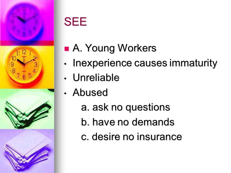 SEE A. Young Workers A.