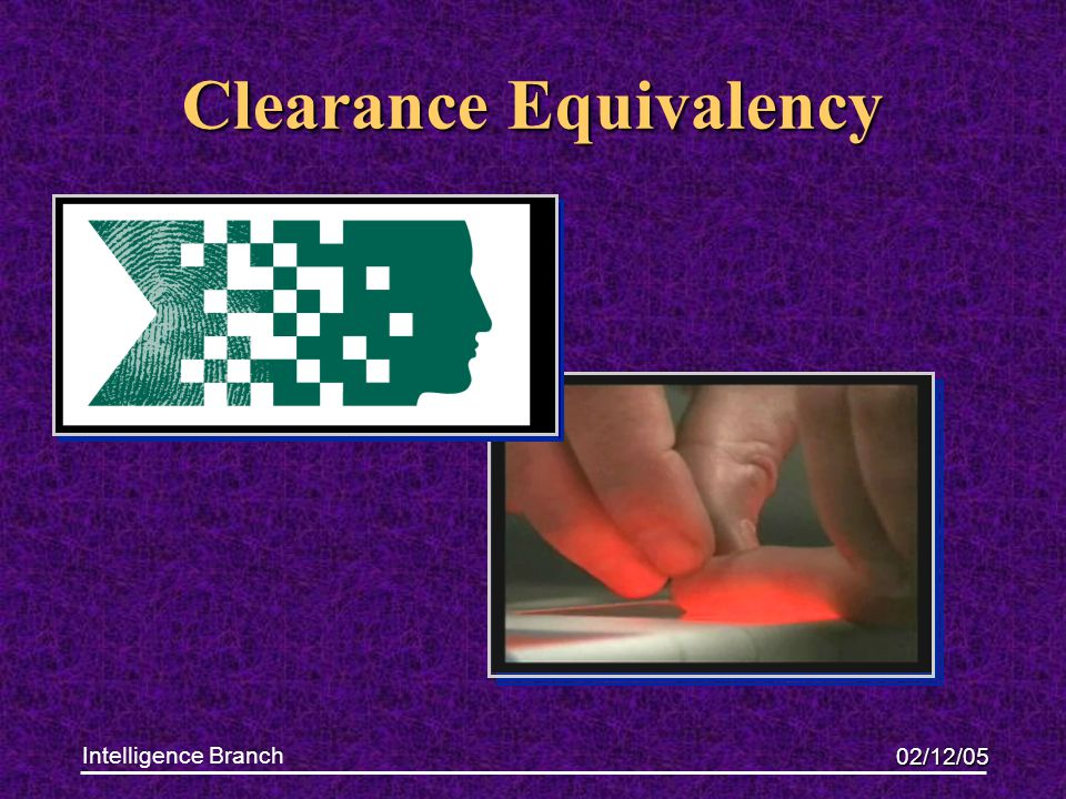02/12/05 Intelligence Branch Clearance Equivalency
