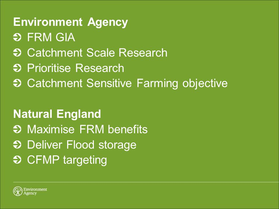 Environment Agency FRM GIA Catchment Scale Research Prioritise Research Catchment Sensitive Farming objective Natural England Maximise FRM benefits De