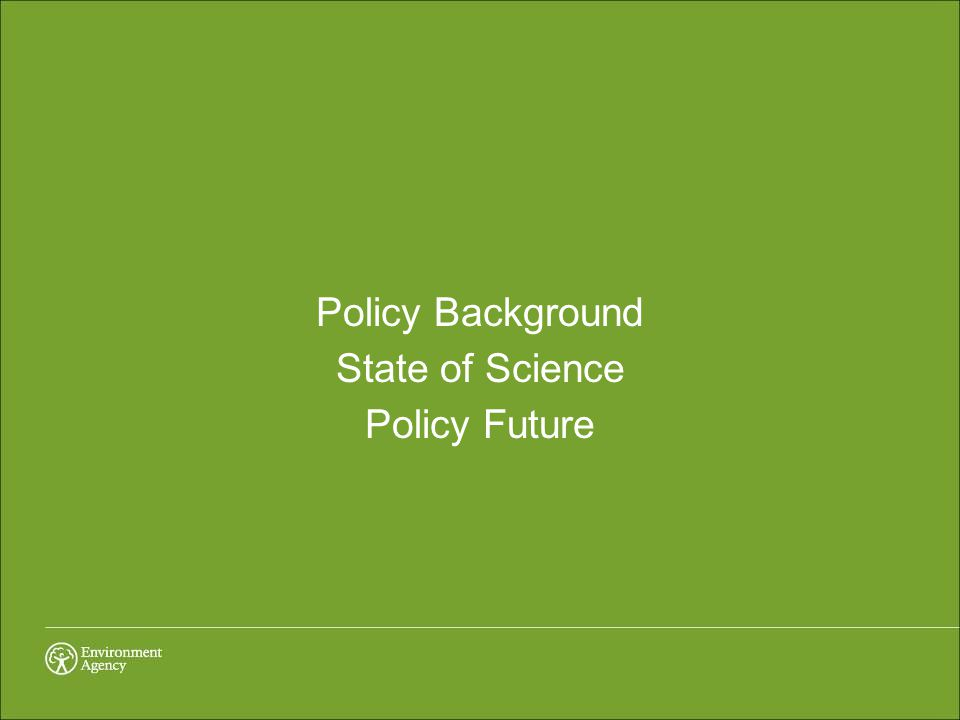 Policy Background State of Science Policy Future