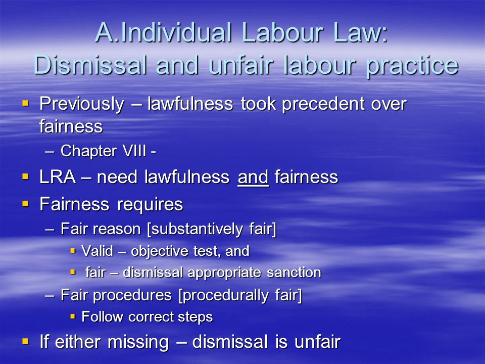 3 Processes for resolving labour dispute (46)  Conciliation –Commissioner hears both parties and attempts to help them reach agreement –No decision is imposed  Arbitration –Commissioner hears both parties and imposes a decision – final and binding –Rules of evidence apply  Adjudication –Courts – allow legal representation