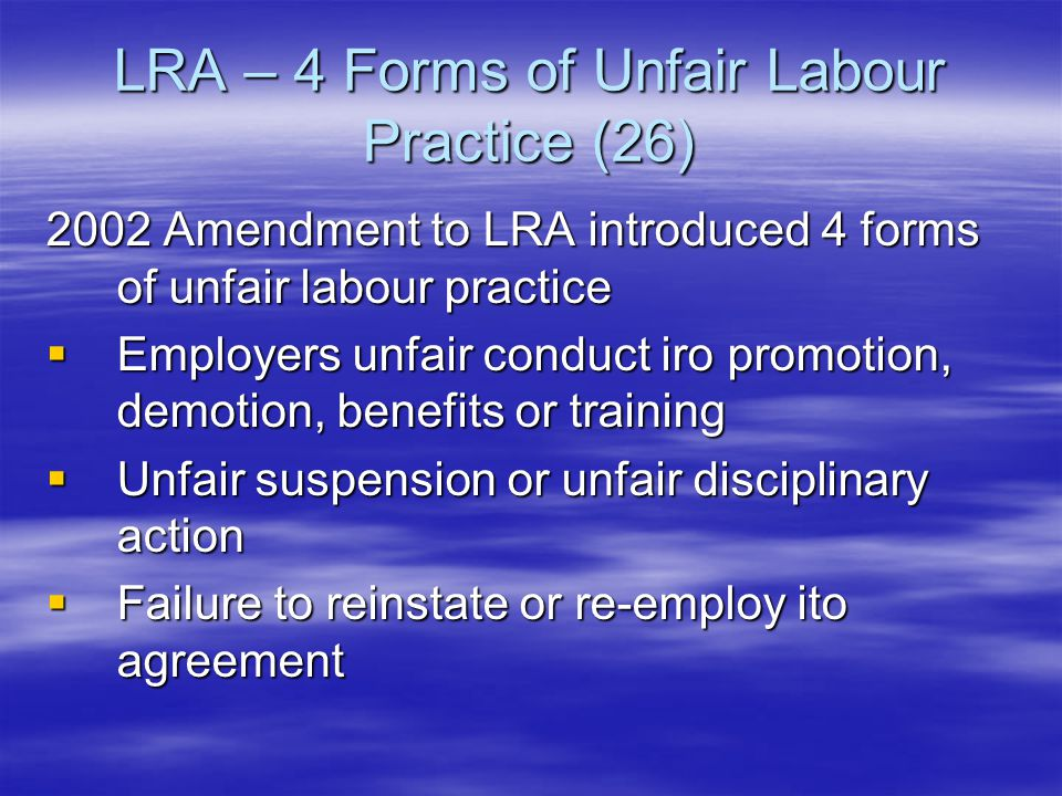Forms of Unfair Labour Practice cont Forms of Unfair Labour Practice cont  Occupational detriment [introduced 2002] – e.g.