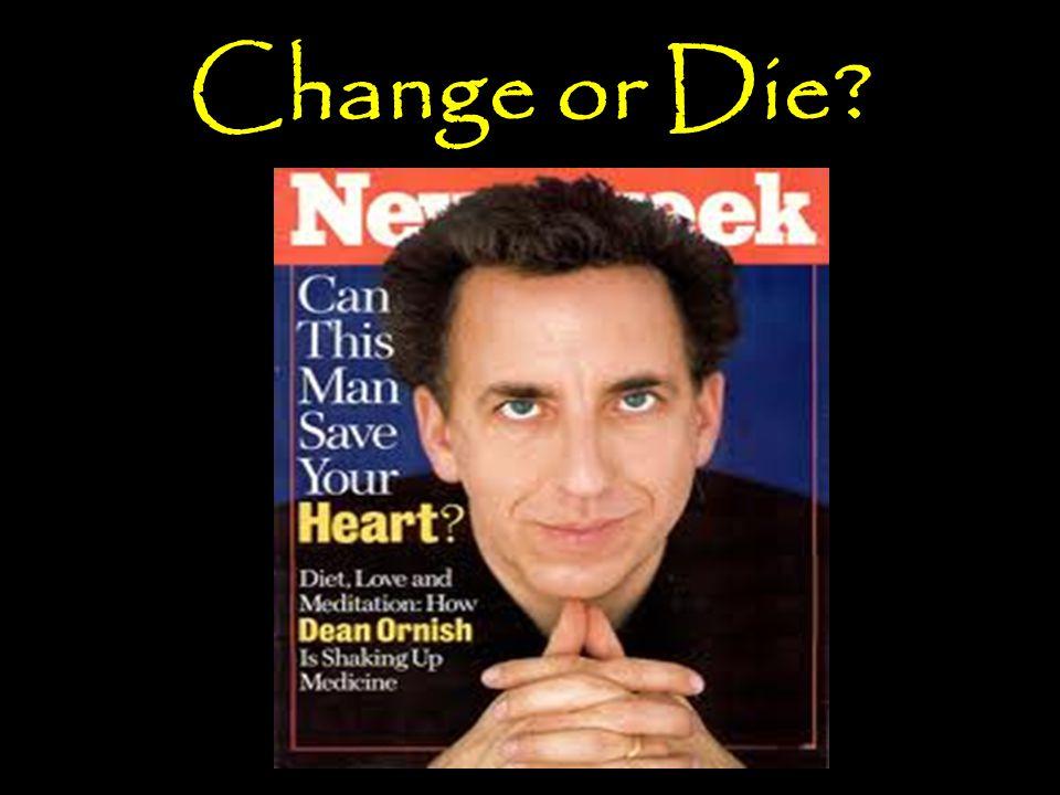 Change or Die?