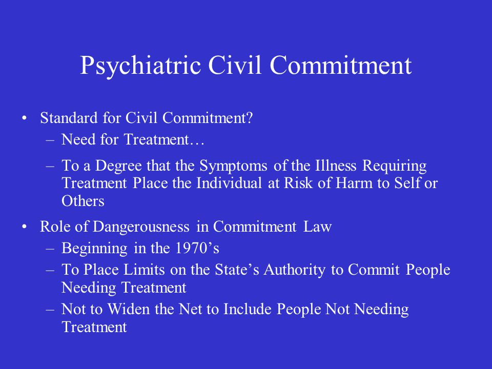 Psychiatric Civil Commitment Standard for Civil Commitment.