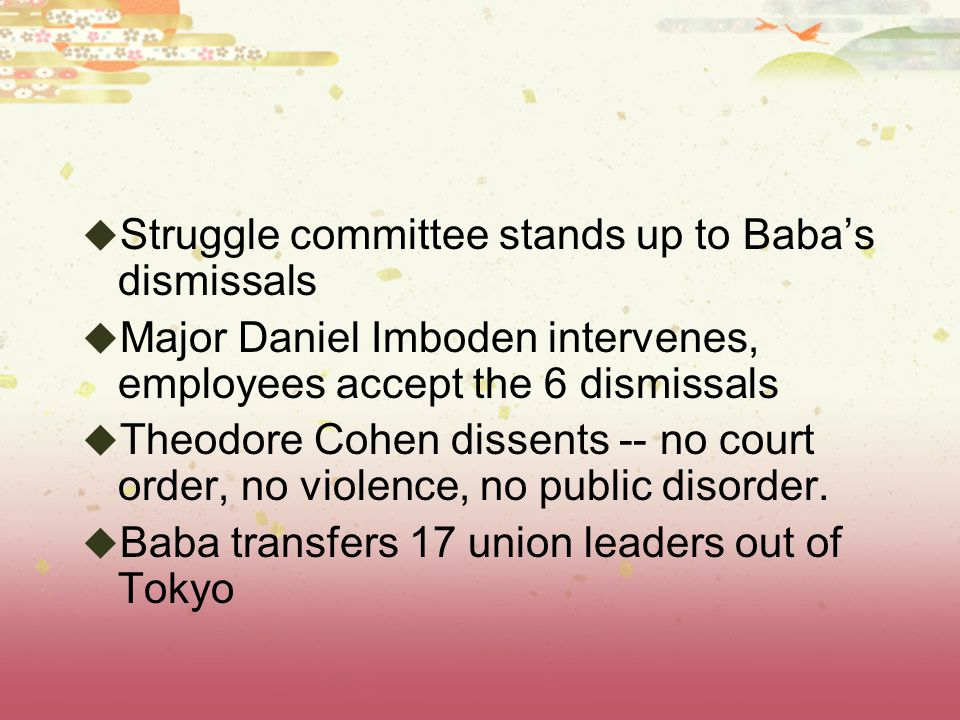  Struggle committee stands up to Baba's dismissals  Major Daniel Imboden intervenes, employees accept the 6 dismissals  Theodore Cohen dissents -- no court order, no violence, no public disorder.