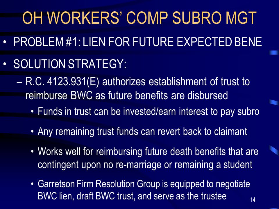 14 OH WORKERS' COMP SUBRO MGT PROBLEM #1: LIEN FOR FUTURE EXPECTED BENE SOLUTION STRATEGY: –R.C.