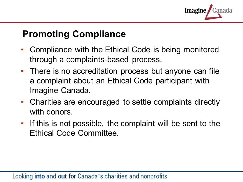 Promoting Compliance Compliance with the Ethical Code is being monitored through a complaints-based process.