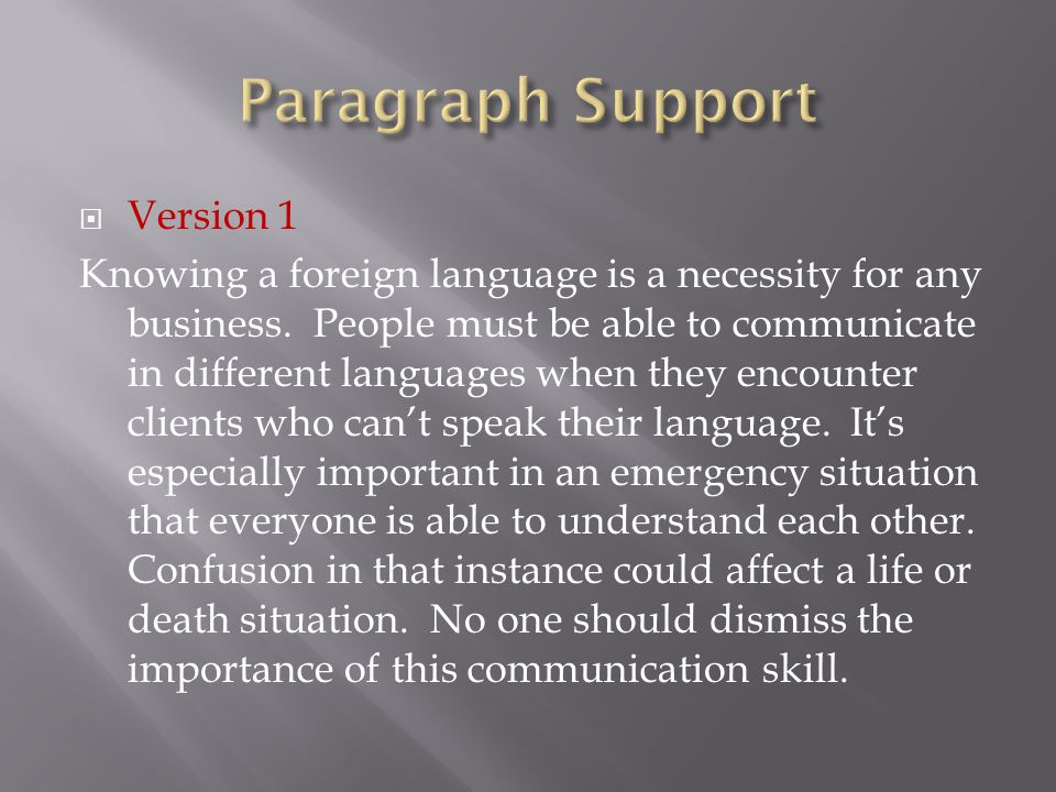  Version 2 Knowing a foreign language could be helpful in any business, but it is especially helpful for the medical field.