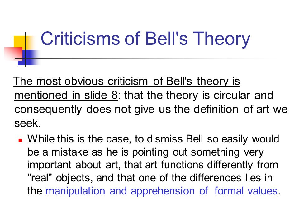 Criticisms of Bell's Theory The most obvious criticism of Bell's theory is mentioned in slide 8: that the theory is circular and consequently does not