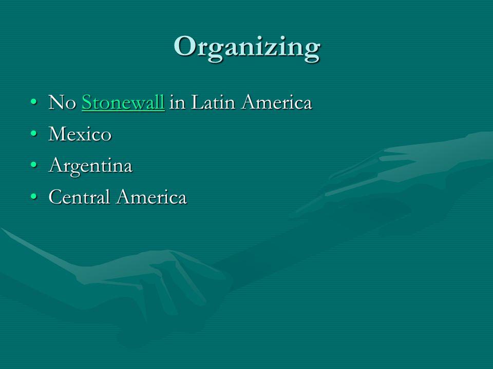 Organizing No Stonewall in Latin AmericaNo Stonewall in Latin AmericaStonewall MexicoMexico ArgentinaArgentina Central AmericaCentral America